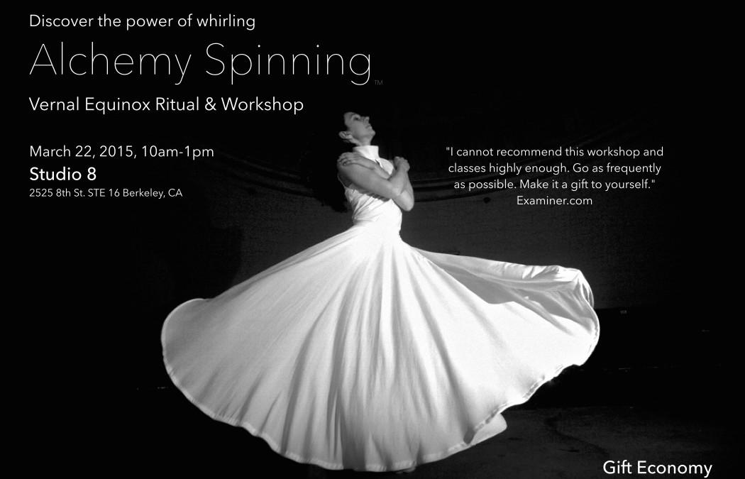 Alchemy Spinning-Vernal Equinox Ritual & Workshop in Berkeley
